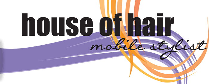 House of Hair - Mobile Stylist